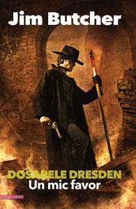 UN MIC FAVOR, Dosarele Dresden #10, de Jim Butcher, în traducerea Anei Veronica Mircea