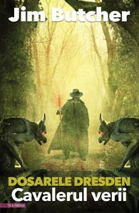 CAVALERUL VERII, Dosarele Dresden #4, de Jim Butcher, în traducerea Anei Veronica Mircea