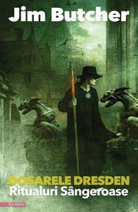 RITUALURI SÂNGEROASE, Dosarele Dresden #6, de Jim Butcher, în traducerea Anei Veronica Mircea
