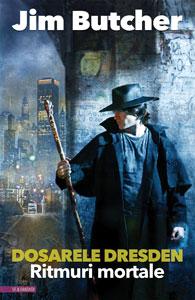 RITMURI MORTALE, Dosarele Dresden #7, de Jim Butcher, în traducerea Anei Veronica Mircea