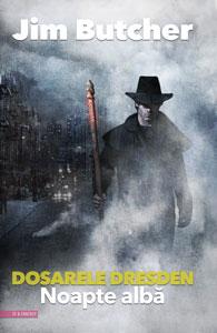NOAPTE ALBĂ, Dosarele Dresden #9, de Jim Butcher, în traducerea Anei Veronica Mircea