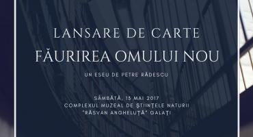 Lansare de carte - Faurirea omului nou - Petre Radescu - la Galati