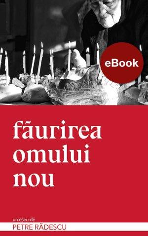 FAURIREA OMULUI NOU, de Petre Radescu, ebook